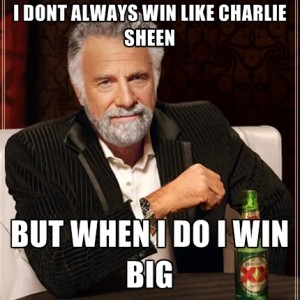 i-dont-always-win-like-charlie-sheen-but-when-i-do-i-win-big